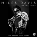 Miles Davis - The Last Word: The Warner Bros. Years, Part 1 '2015
