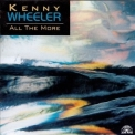 Kenny Wheeler - All The More '1997