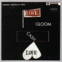 Herbie Nichols Trio - Love, Gloom, Cash, Love '1957