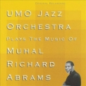 Umo Jazz Orchestra - Plays The Music Of Muhal Richard Abrams (1999 Remaster) '1989