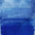 Michael Brecker - Pilgrimage '2007