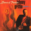 Johnny Griffin - Dance Of Passion '1993