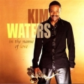 Kim Waters - In The Name Of Love '2004