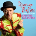 Django Bates - Saluting Sgt. Pepper '2017