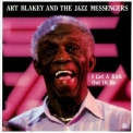 Art Blakey & The Jazz Messengers - I Get A Kick Out Of Bu '1990