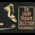 Savoy Brown - The Savoy Brown Collection Featuring Kim Simmonds (2CD) '1993