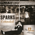 Sparks - Sparks Extended: The 12 Inch Mixes (2CD) '2012