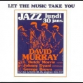 David Murray Quartet - Let The Music Take You '1999