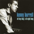 Kenny Burrell - All Day Long / All Night Long (CD1) '2010