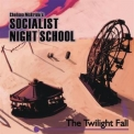 Chelsea Mcbride's Socialist Night School - The Twilight Fall '2017