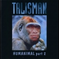 Talisman - Humanimal Part 2 '1994
