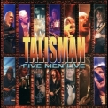 Talisman - Five Men Live (CD1) '2005