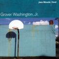 Grover Washington, Jr. - Jazz Moods - Cool '2004
