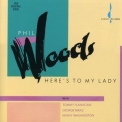 Phil Woods - Here's To My Lady '1989