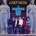 Butterfield Blues Band, The - East-West [2014 Audio Fidelity SACD AFZ 172] '1966