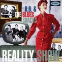 B.B. & The Blues Shacks - Reality Show '1997