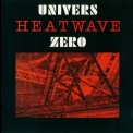 Univers Zero - Heatwave '1987