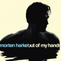 Morten Harket - Out Of My Hands '2012