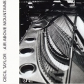Cecil Taylor - Air Above Mountains '2005