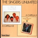 Singers Unlimited, The - A Capella II / A Capella III '2000
