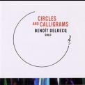 Benoit Delbecq - Circles and Calligrams '2009