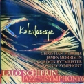 Lalo Schifrin - Jazz Meets The Symphony 6 - Kaleidoscope '2005