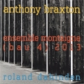 Anthony Braxton - Ensemble Montaigne '2013