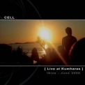 Cell - Live At Kumharas '2007