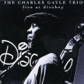 Charles Gayle Trio - Live At Disobey '1994