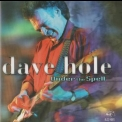 Dave Hole - Under The Spell '1999