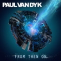 Paul Van Dyk - From Then On '2017