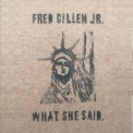 Fred Gillen Jr - What She Said '2017