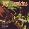 Screamin' Jay Hawkins - Don't Fool With Me '1999