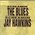 Screamin' Jay Hawkins - Screamin' The Blues '1997