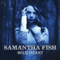 Samantha Fish - Wild Heart '2015