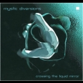 Mystic Diversions - Crossing The Liquid Mirror '2001