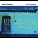 Mystic Diversions - From The Distance '2006