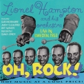 Lionel Hampton & His Orchestra - Oh, Rock! - Live In Sweden, 1953 (1992 Remaster) '1953