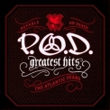 P.O.D. - Greatest Hits (The Atlantic Years) '2006
