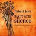 Hubert Laws - Say It With Silence '1978
