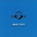 Snarky Puppy - The World Is Getting Smaller '2007
