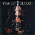 Stanley Clarke - The Toys Of Men '2007