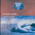 Brutal Truth - Need To Control '1994