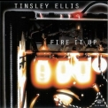 Tinsley Ellis - Fire It Up '1997