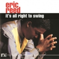 Eric Reed - It's All Right To Swing '1993