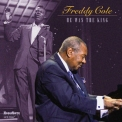 Freddy Cole - He Was The King '2016