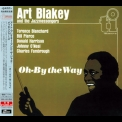 Art Blakey & The Jazzmessengers - Oh-by The Way '1982