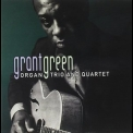 Grant Green - Organ Trio And Quartet '2007