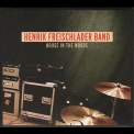 Henrik Freischlader Band - House In The Woods '2012
