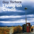 Guy Tortora - Living On Credit '2008